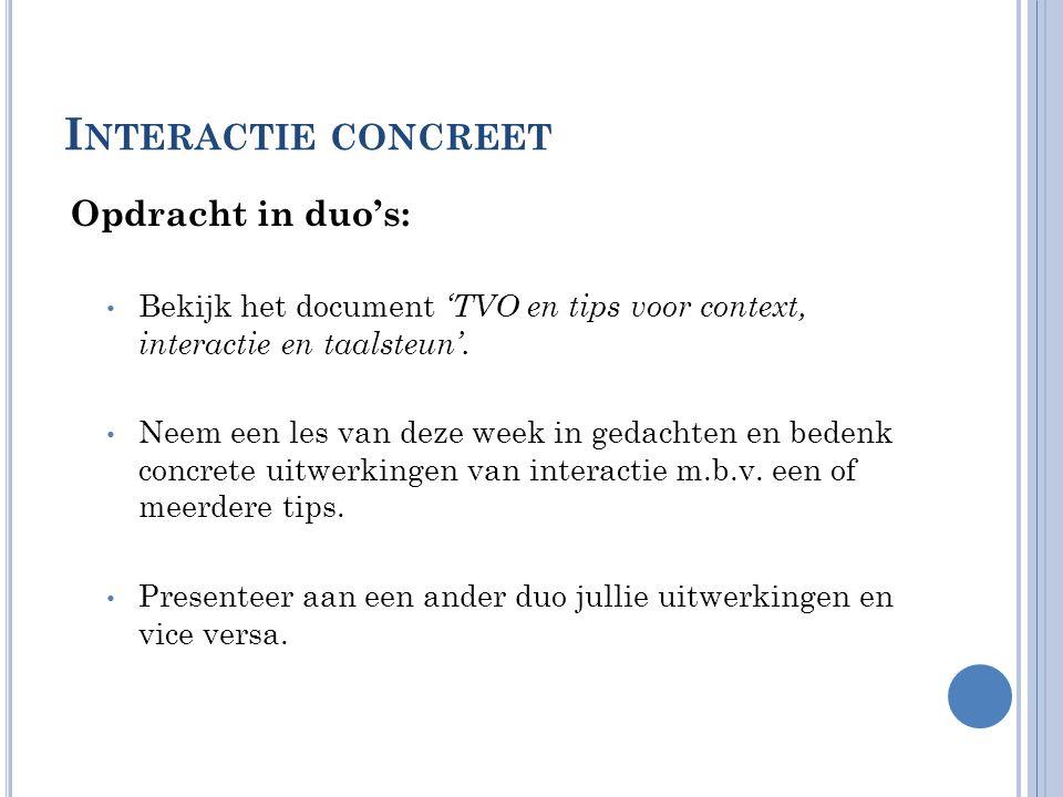 Interactie concreet Opdracht in duo's: