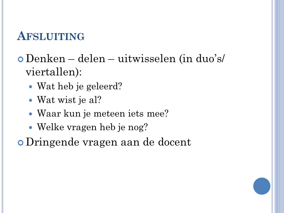 Afsluiting Denken – delen – uitwisselen (in duo's/ viertallen):