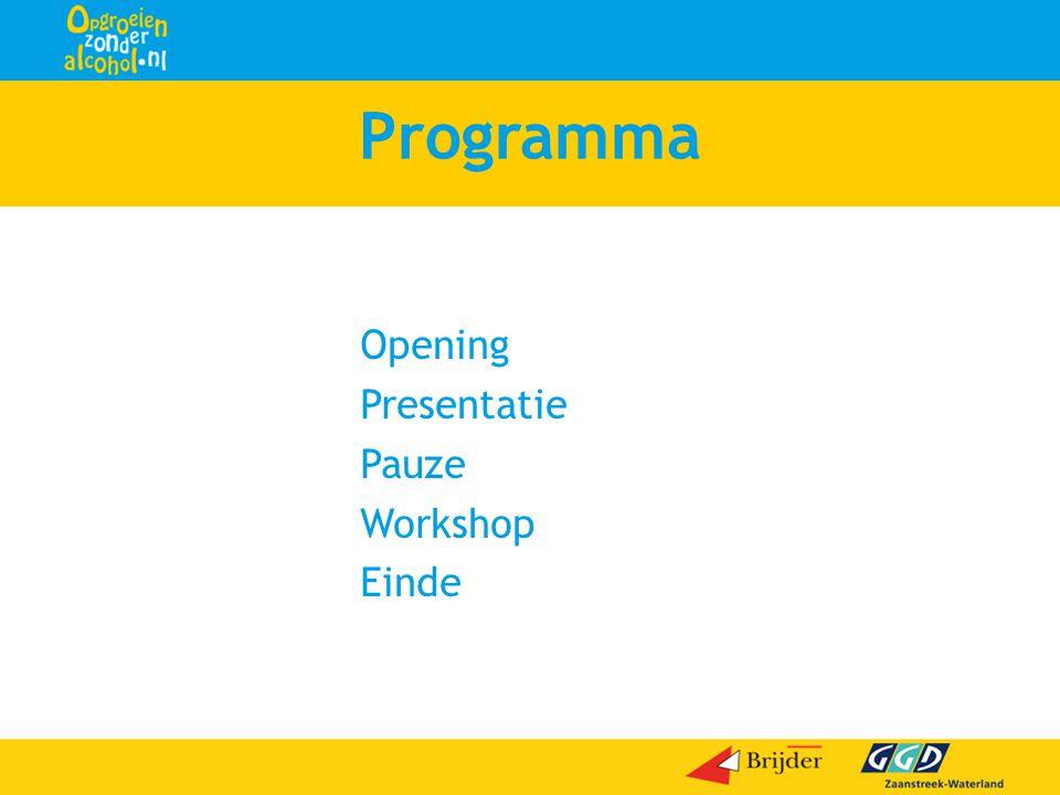 Programma Opening Presentatie Pauze Workshop Einde Dia 4 Programma