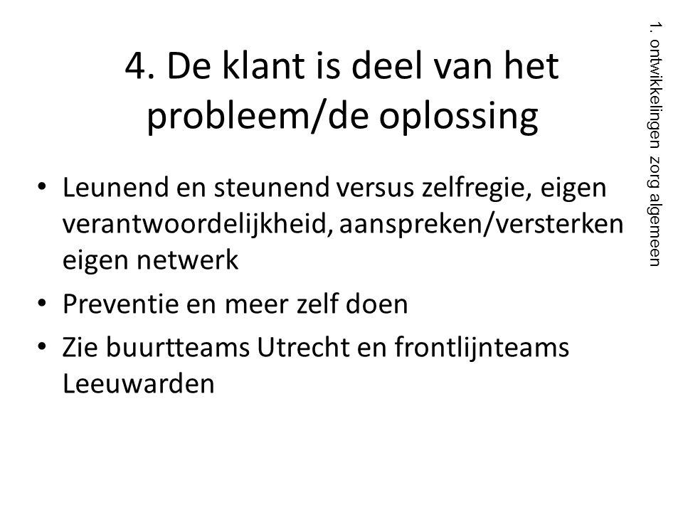 4. De klant is deel van het probleem/de oplossing