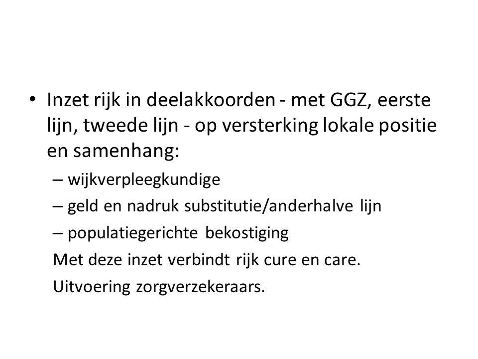 Inzet rijk in deelakkoorden - met GGZ, eerste lijn, tweede lijn - op versterking lokale positie en samenhang:
