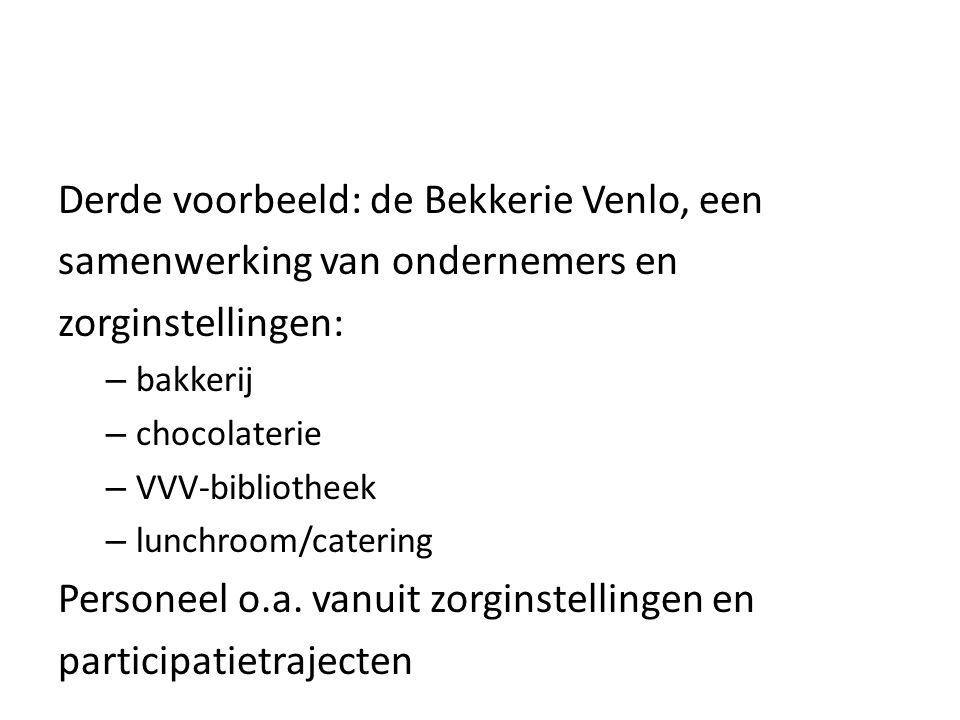 Derde voorbeeld: de Bekkerie Venlo, een