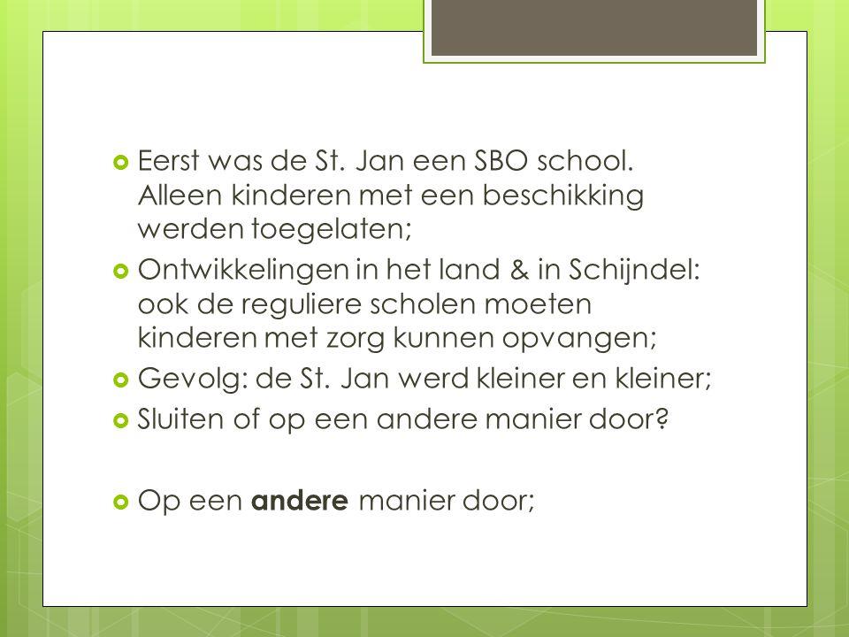 Eerst was de St. Jan een SBO school