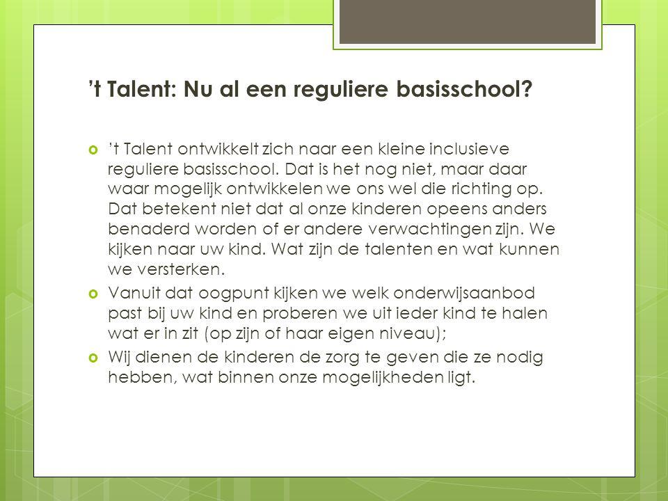 't Talent: Nu al een reguliere basisschool