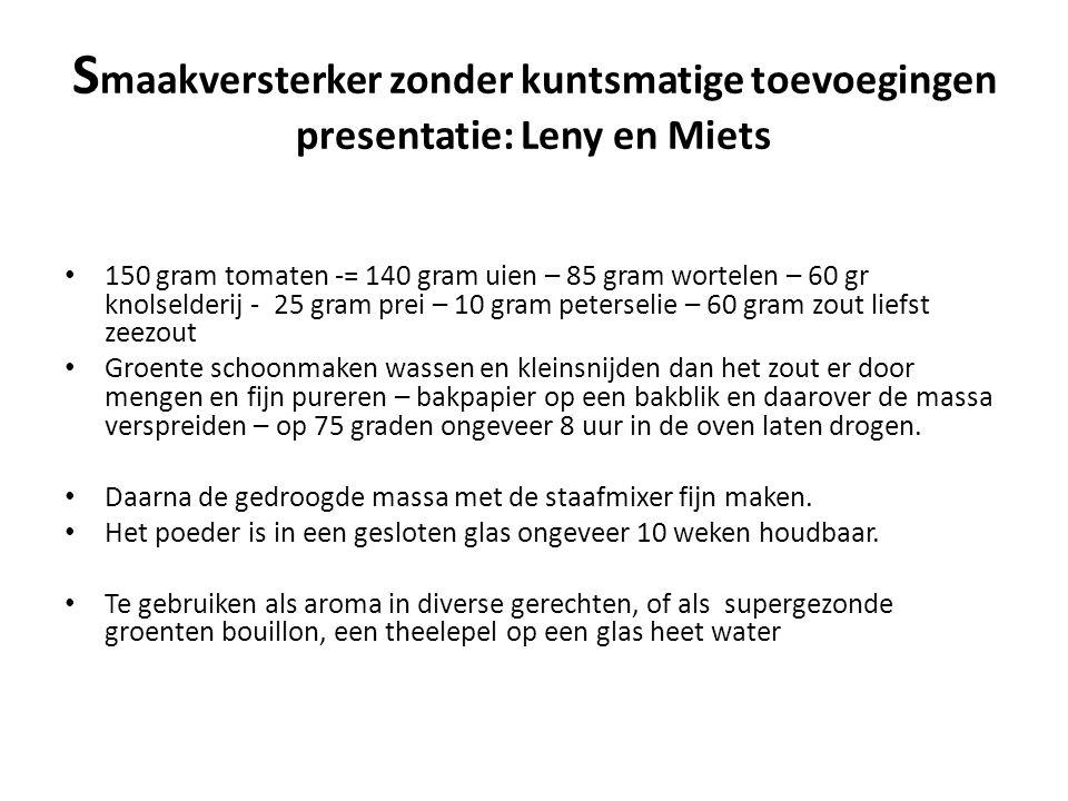 Smaakversterker zonder kuntsmatige toevoegingen presentatie: Leny en Miets