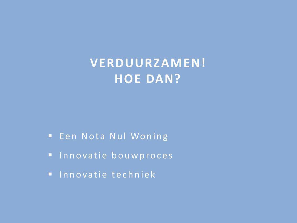 Een Nota Nul Woning Innovatie bouwproces Innovatie techniek