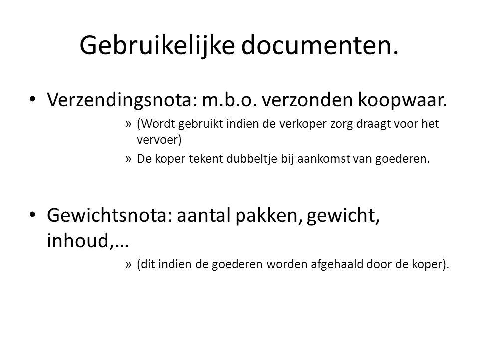 Gebruikelijke documenten.