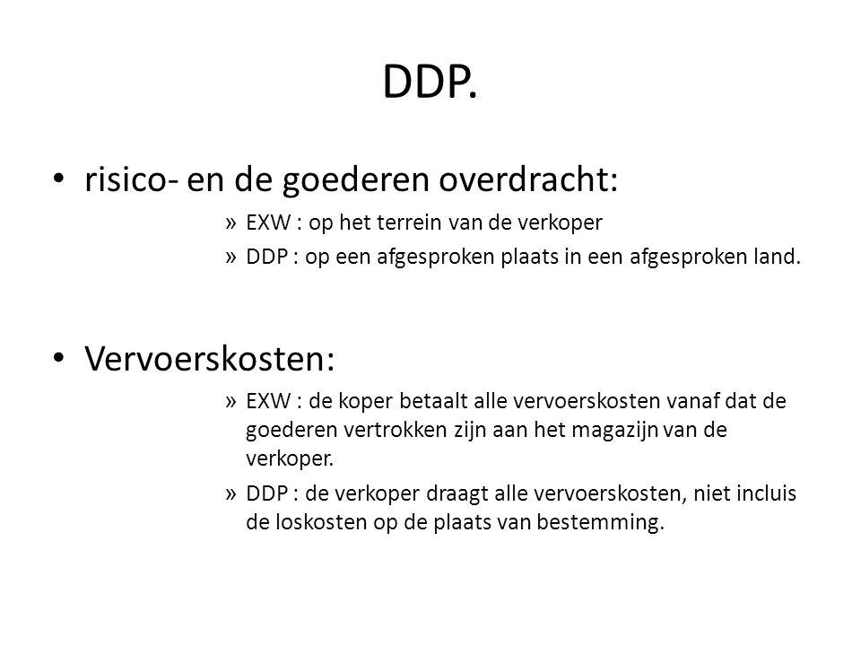 DDP. risico- en de goederen overdracht: Vervoerskosten:
