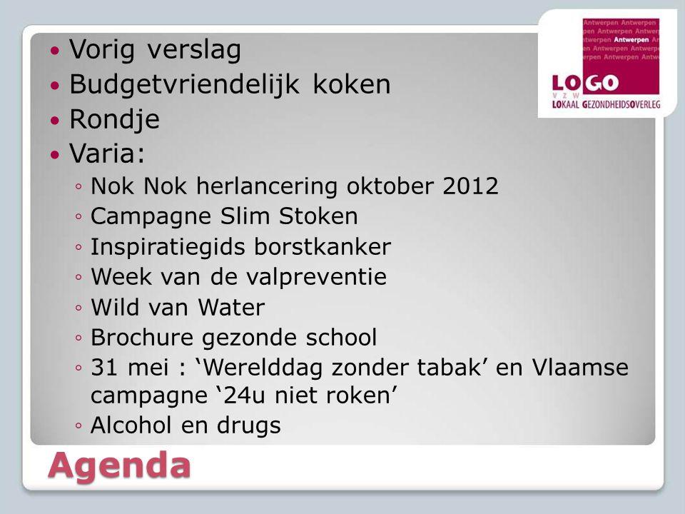 Agenda Vorig verslag Budgetvriendelijk koken Rondje Varia: