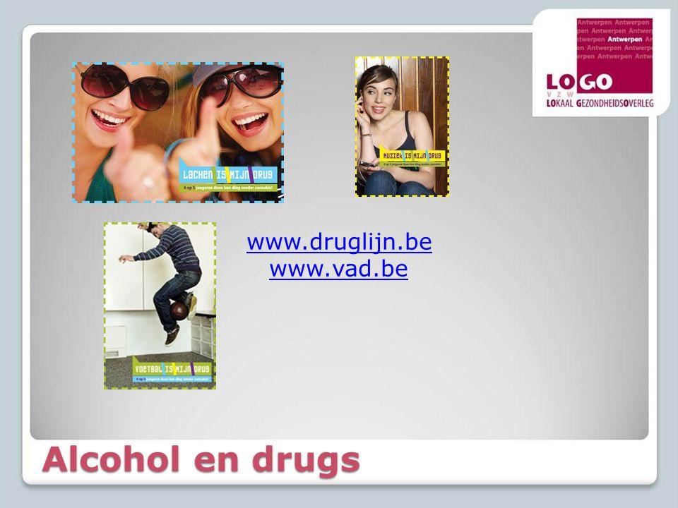www.druglijn.be www.vad.be Alcohol en drugs