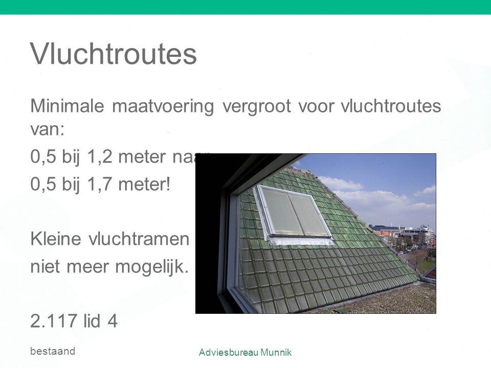 Vluchtroutes Minimale maatvoering vergroot voor vluchtroutes van: