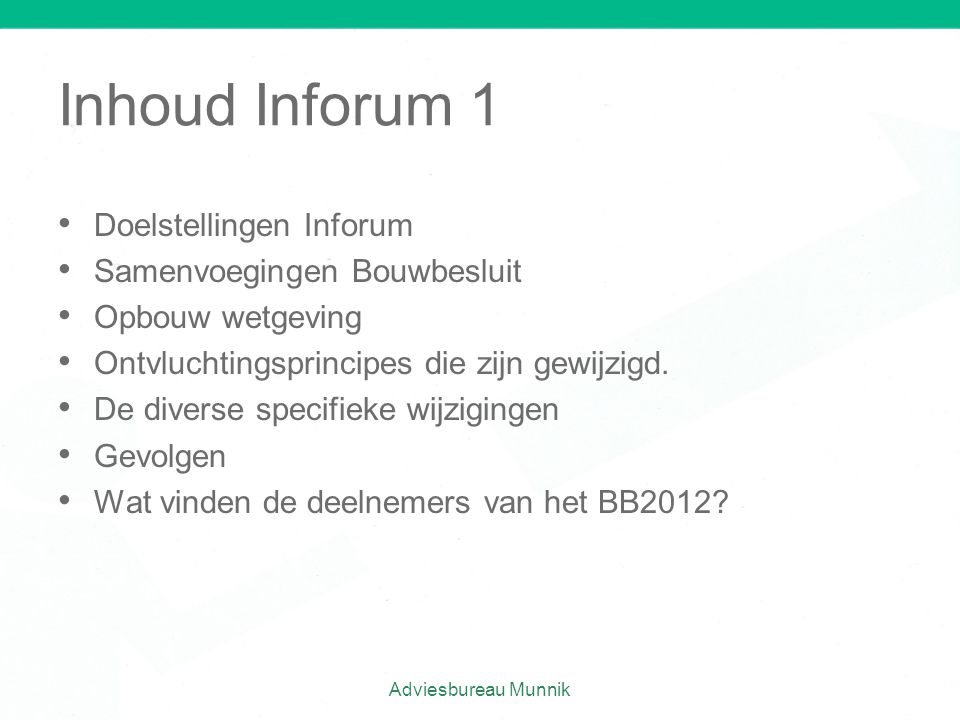 Inhoud Inforum 1 Doelstellingen Inforum Samenvoegingen Bouwbesluit