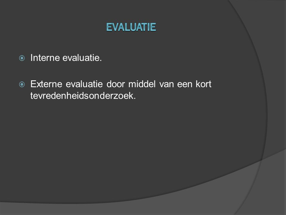 Evaluatie Interne evaluatie.