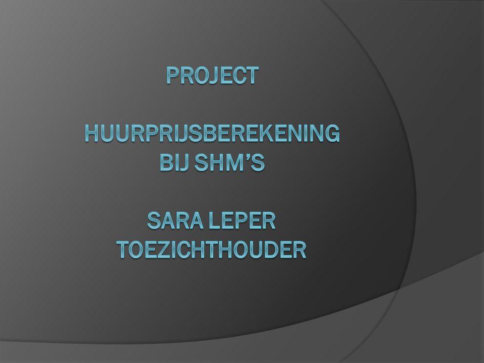 Project Huurprijsberekening Bij SHM's Sara leper toezichthouder