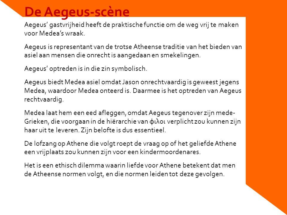 De Aegeus-scène Aegeus' gastvrijheid heeft de praktische functie om de weg vrij te maken voor Medea's wraak.