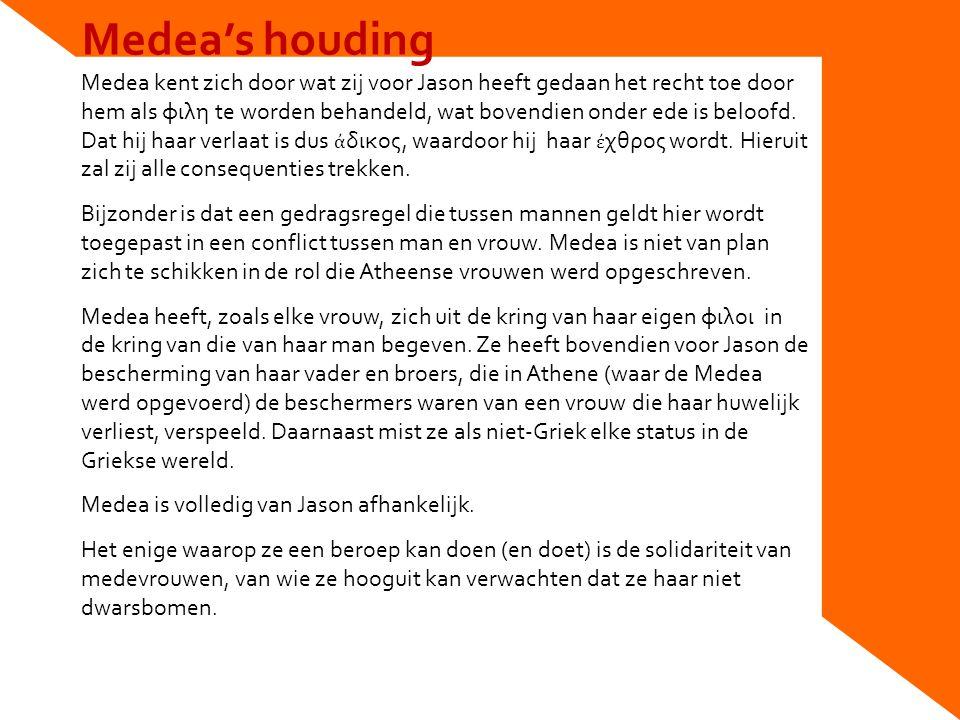 Medea's houding