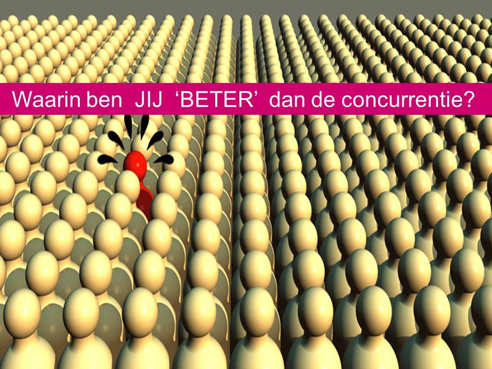 Waarin ben JIJ 'BETER' dan de concurrentie