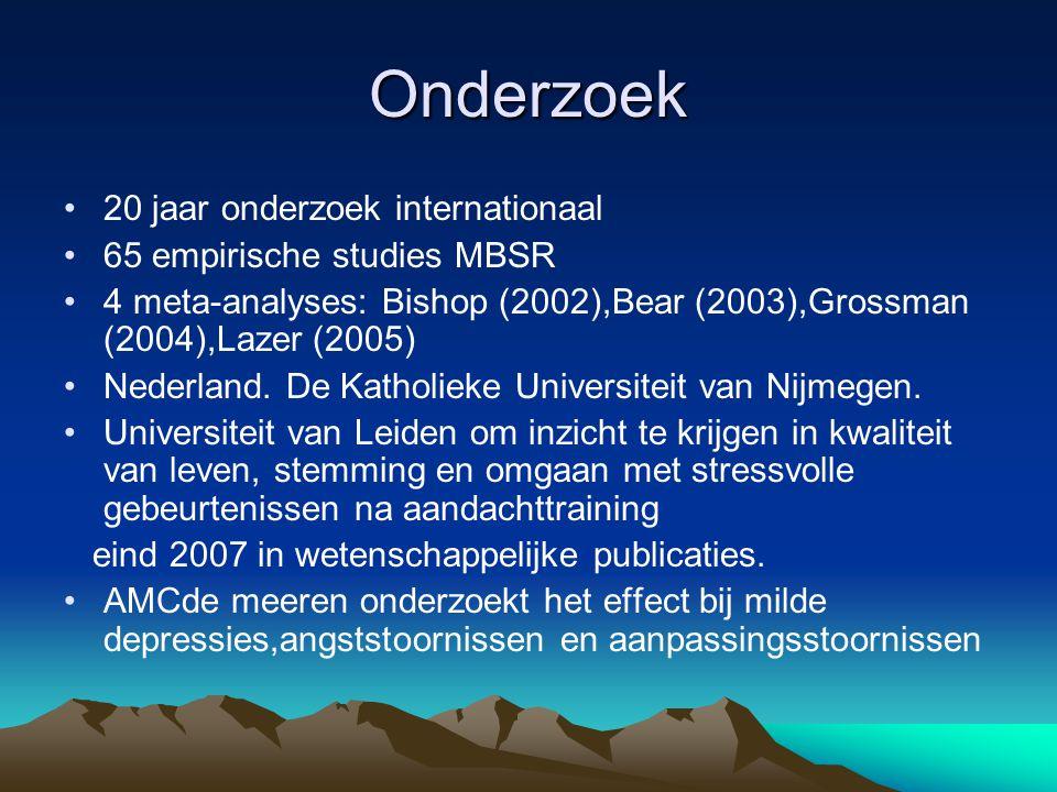 Onderzoek 20 jaar onderzoek internationaal 65 empirische studies MBSR