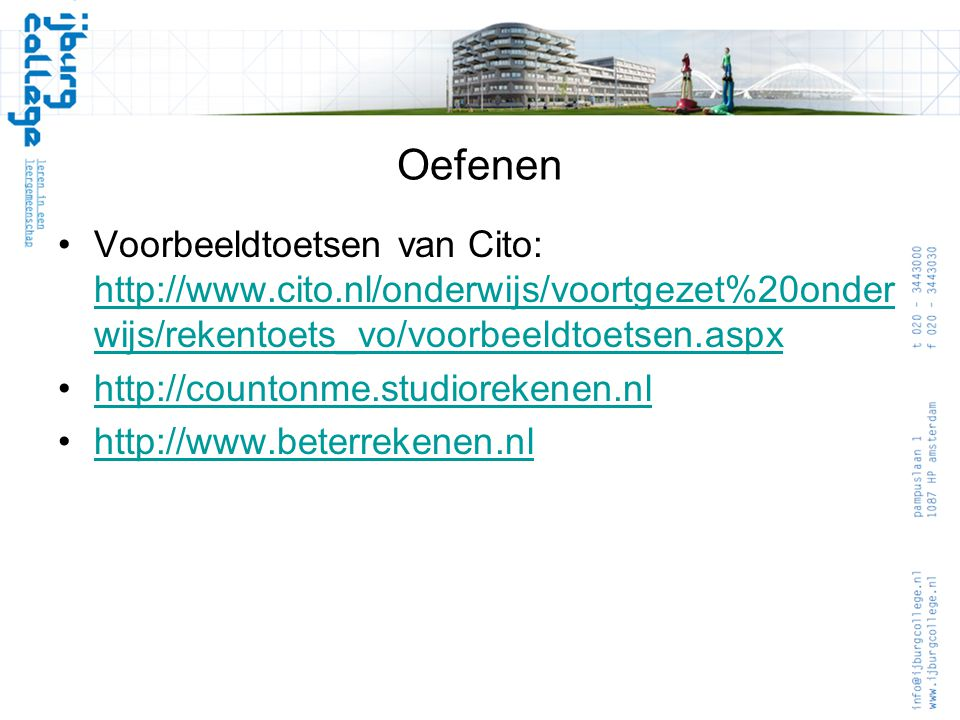 Oefenen Voorbeeldtoetsen van Cito: http://www.cito.nl/onderwijs/voortgezet%20onderwijs/rekentoets_vo/voorbeeldtoetsen.aspx.