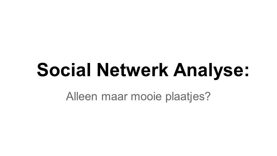 Social Netwerk Analyse: