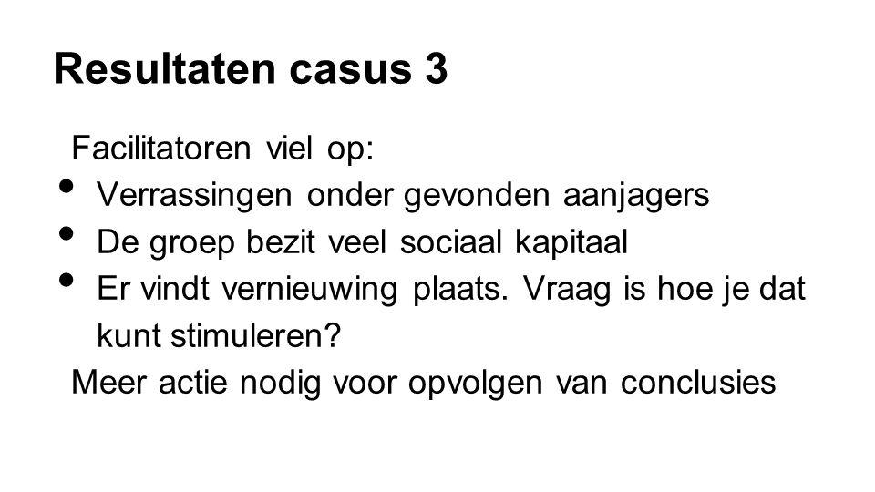 Resultaten casus 3 Facilitatoren viel op: