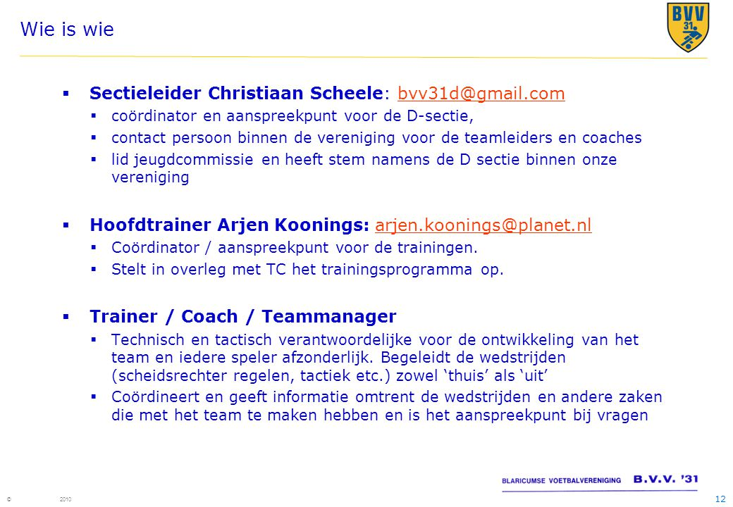 Wie is wie Sectieleider Christiaan Scheele: bvv31d@gmail.com