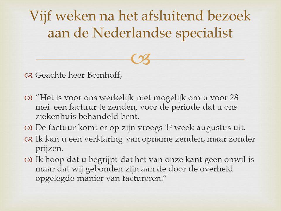Vijf weken na het afsluitend bezoek aan de Nederlandse specialist