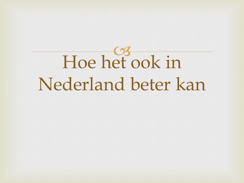 Hoe het ook in Nederland beter kan