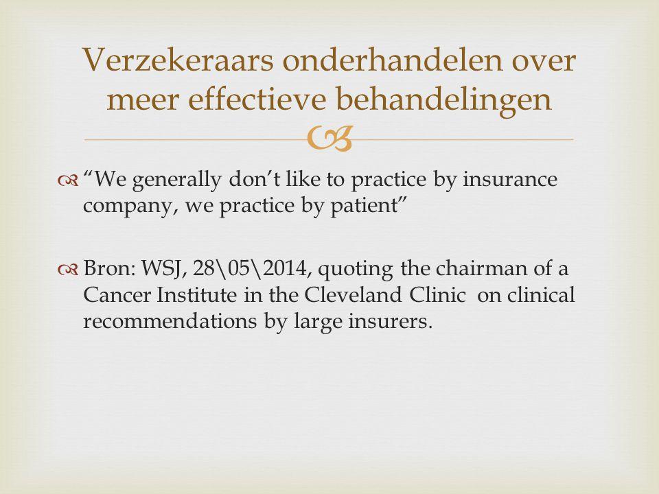 Verzekeraars onderhandelen over meer effectieve behandelingen