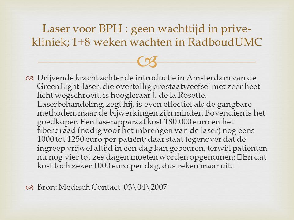 Laser voor BPH : geen wachttijd in prive-kliniek; 1+8 weken wachten in RadboudUMC