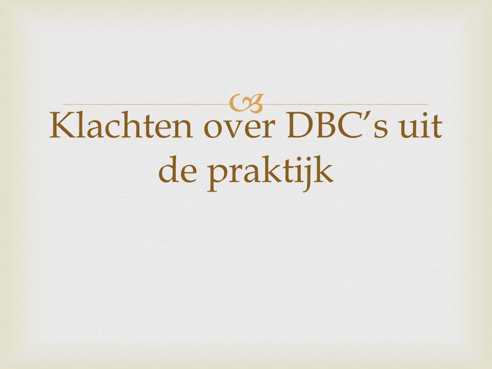 Klachten over DBC's uit de praktijk