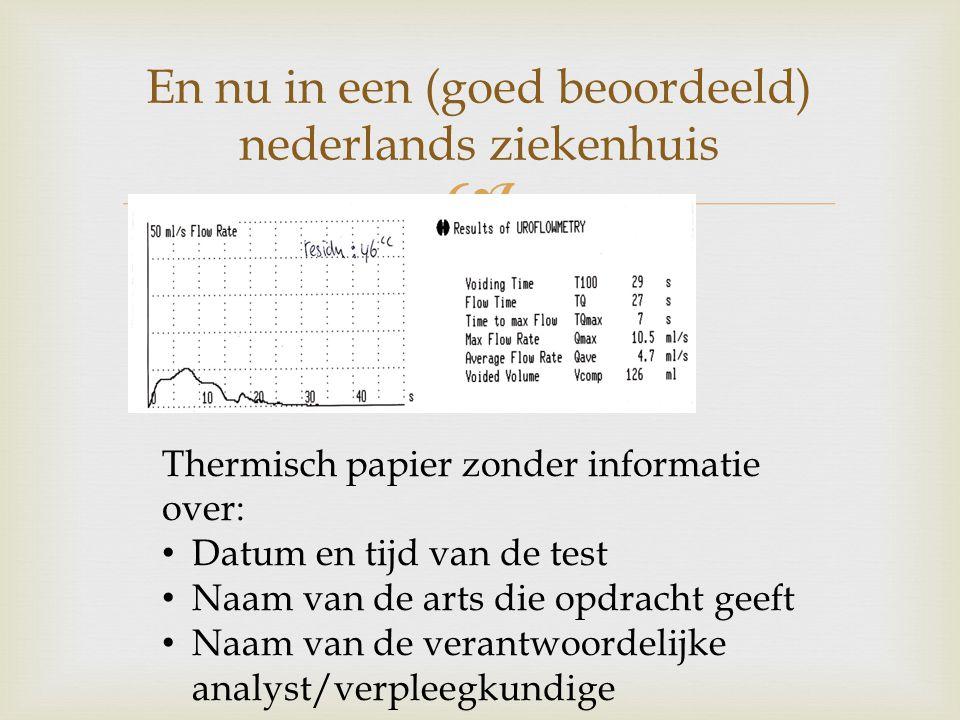 En nu in een (goed beoordeeld) nederlands ziekenhuis