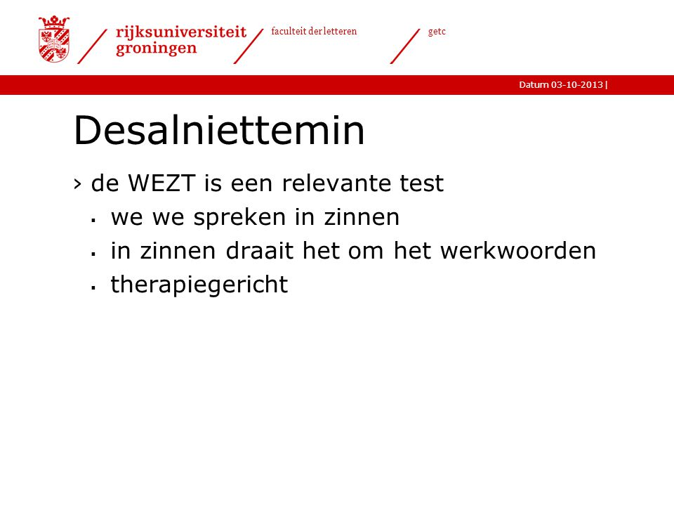 Desalniettemin de WEZT is een relevante test we we spreken in zinnen