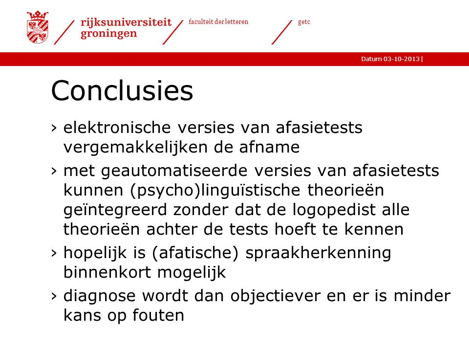 Conclusies elektronische versies van afasietests vergemakkelijken de afname.