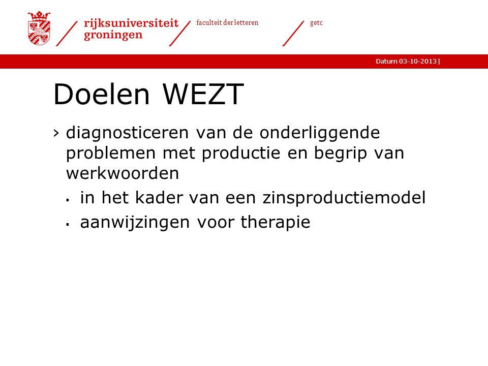 Doelen WEZT diagnosticeren van de onderliggende problemen met productie en begrip van werkwoorden. in het kader van een zinsproductiemodel.