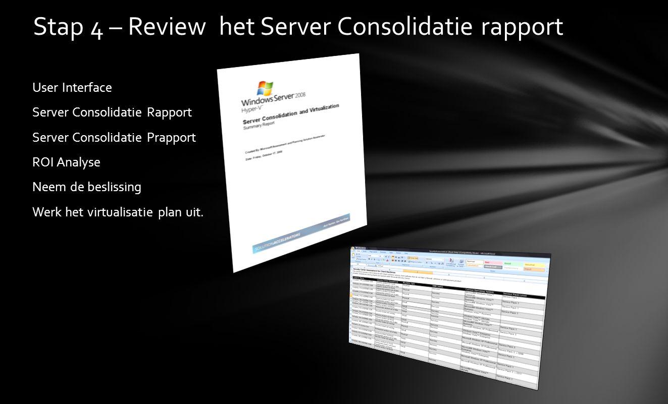 Stap 4 – Review het Server Consolidatie rapport
