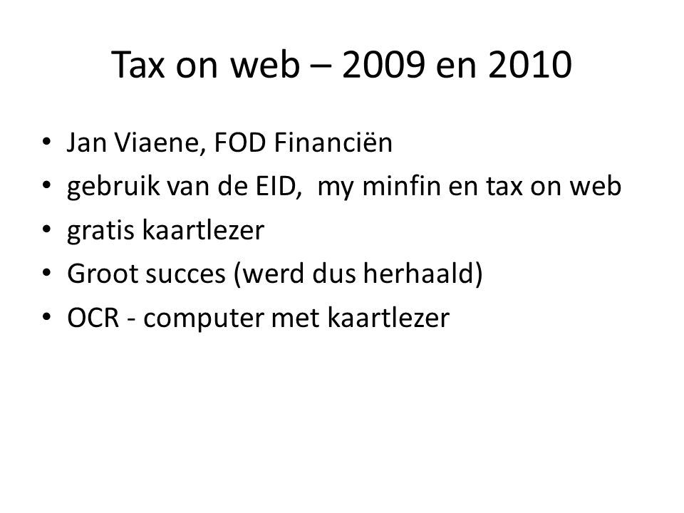 Tax on web – 2009 en 2010 Jan Viaene, FOD Financiën