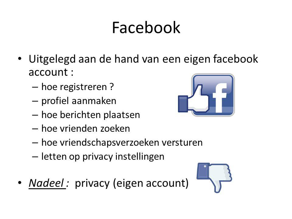 Facebook Uitgelegd aan de hand van een eigen facebook account :