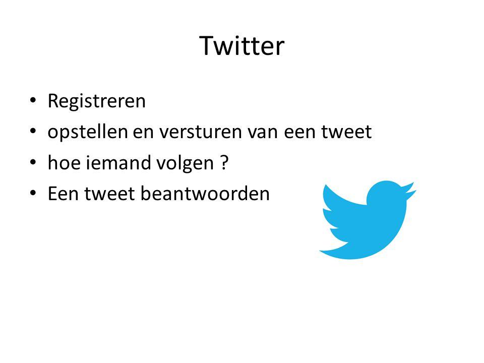 Twitter Registreren opstellen en versturen van een tweet