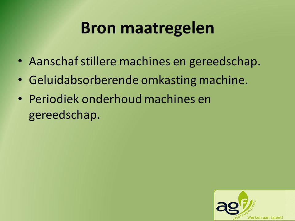 Bron maatregelen Aanschaf stillere machines en gereedschap.