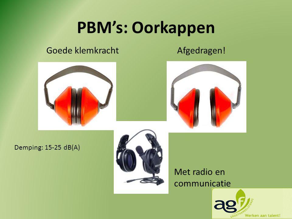 PBM's: Oorkappen Goede klemkracht Afgedragen!