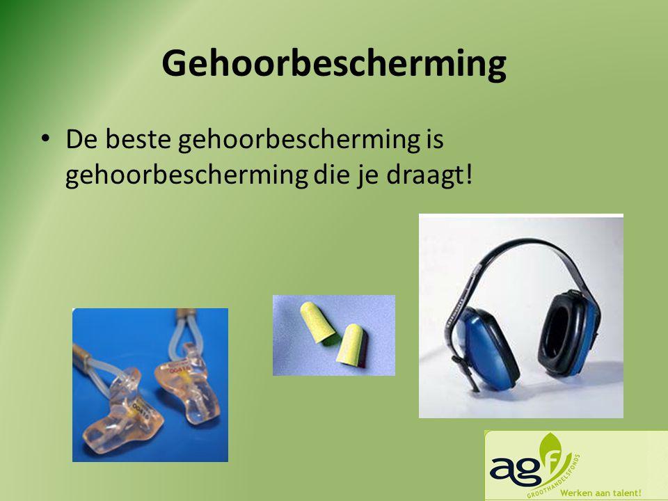 Gehoorbescherming De beste gehoorbescherming is gehoorbescherming die je draagt!