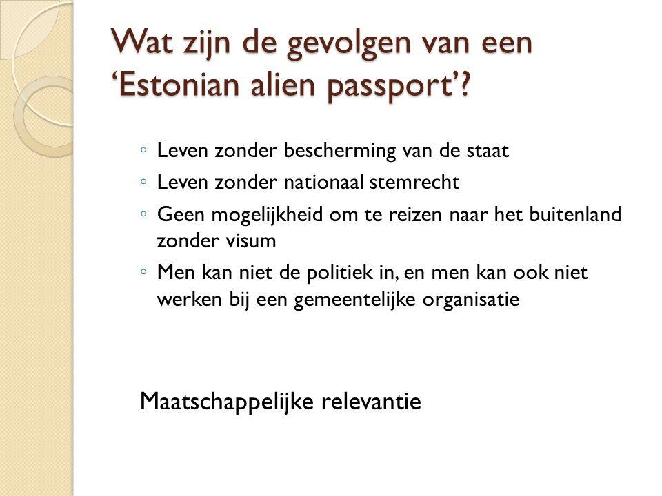 Wat zijn de gevolgen van een 'Estonian alien passport'
