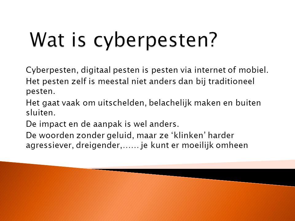 Wat is cyberpesten Cyberpesten, digitaal pesten is pesten via internet of mobiel.