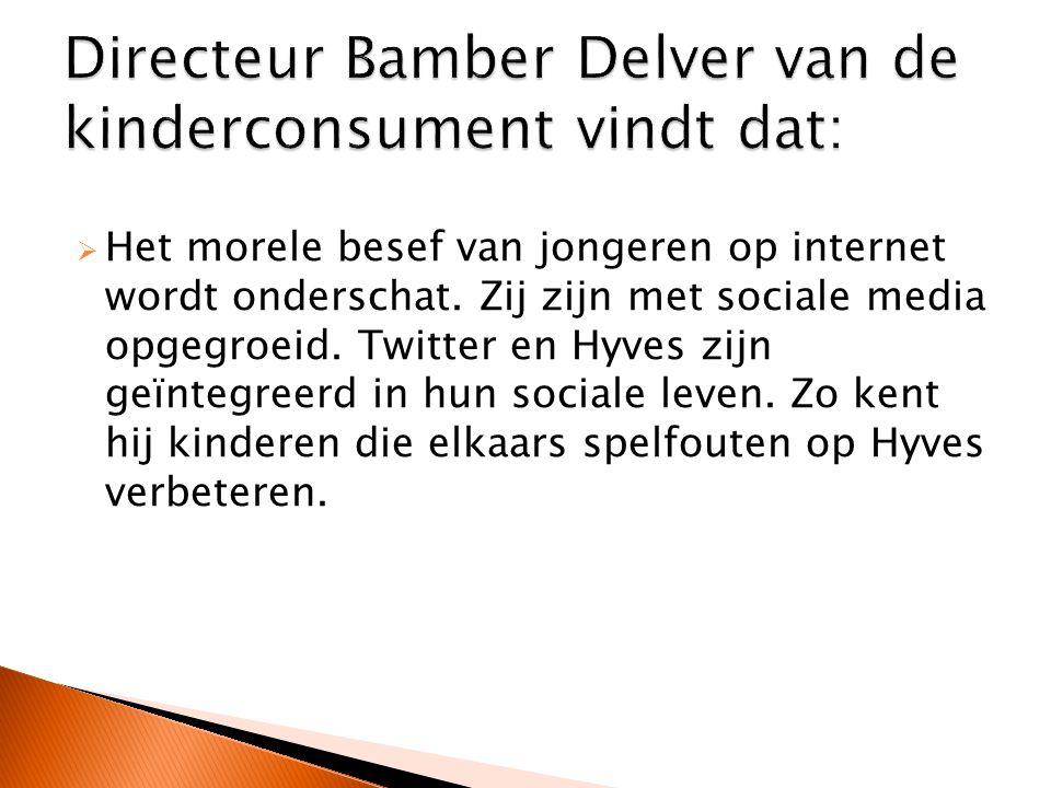 Directeur Bamber Delver van de kinderconsument vindt dat: