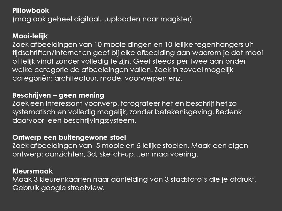 Pillowbook (mag ook geheel digitaal…uploaden naar magister) Mooi-lelijk.