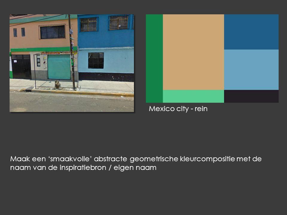 Mexico city - rein Maak een 'smaakvolle' abstracte geometrische kleurcompositie met de naam van de inspiratiebron / eigen naam.