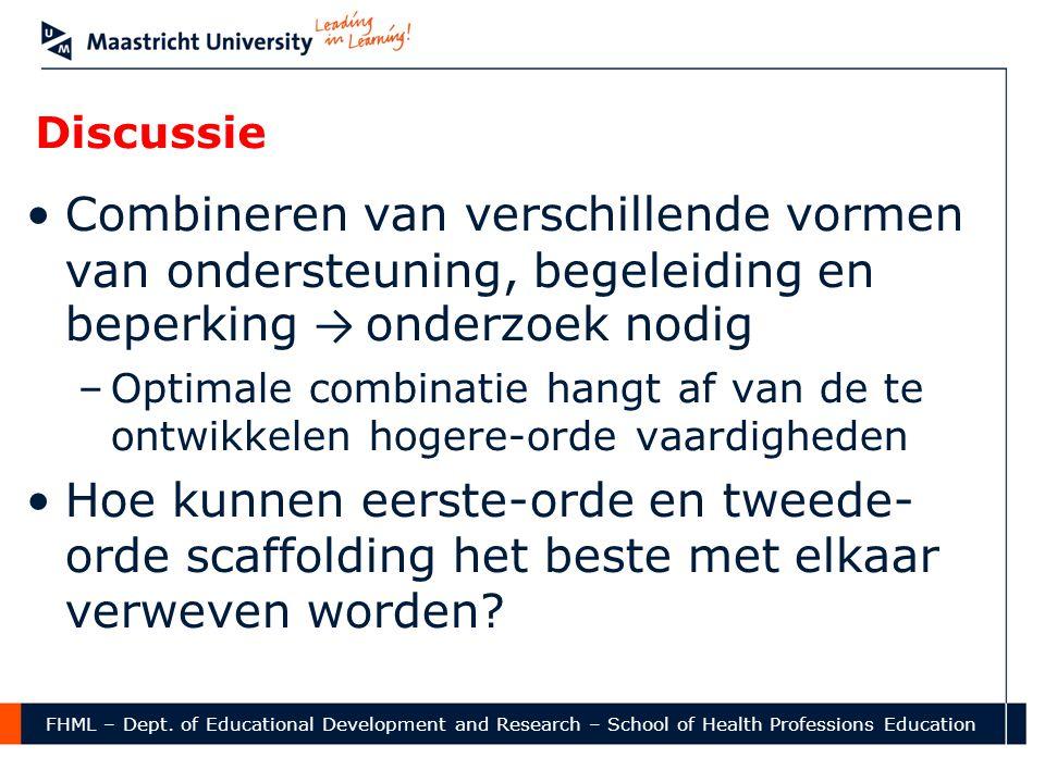 Discussie Combineren van verschillende vormen van ondersteuning, begeleiding en beperking → onderzoek nodig.