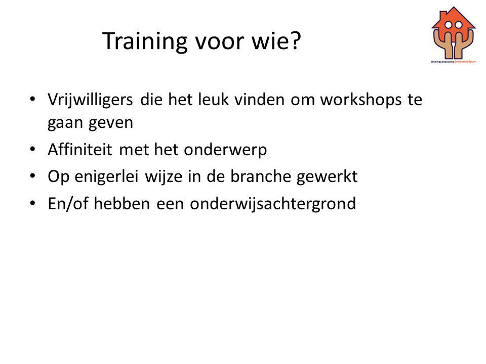 Training voor wie Vrijwilligers die het leuk vinden om workshops te gaan geven. Affiniteit met het onderwerp.