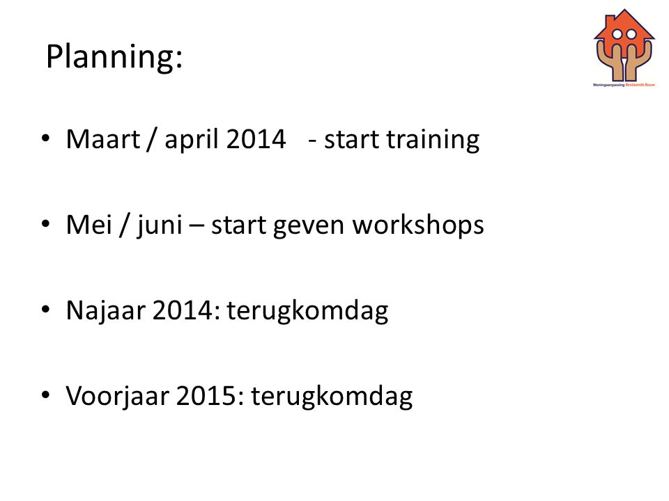 Planning: Maart / april 2014 - start training